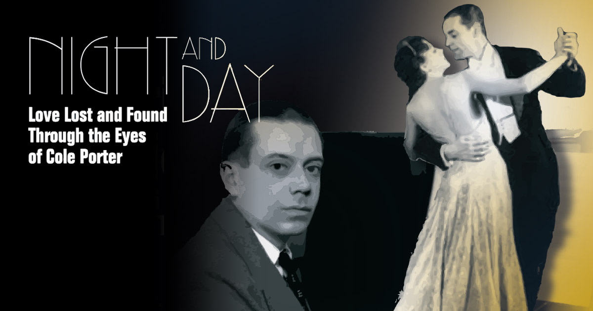 Night And Day~Love Lost And Found Through The Eyes Of Cole Porter Musical Show | Players Circle Theater